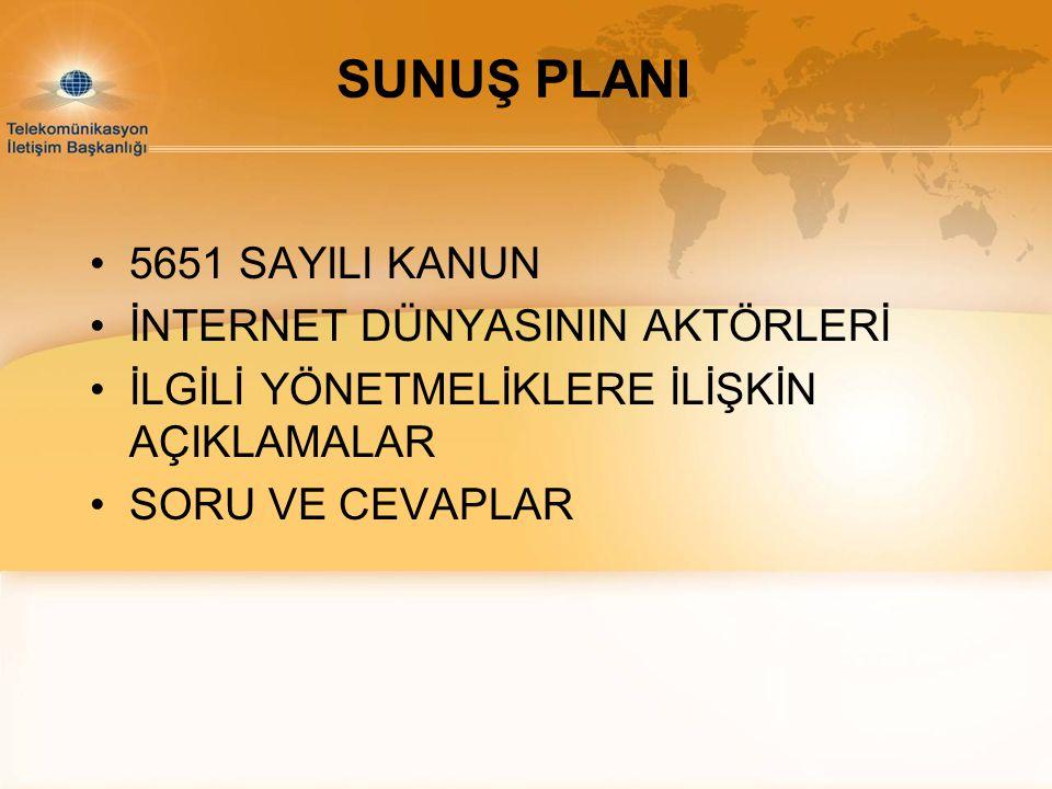 SUNUŞ PLANI 5651 SAYILI KANUN İNTERNET DÜNYASININ AKTÖRLERİ