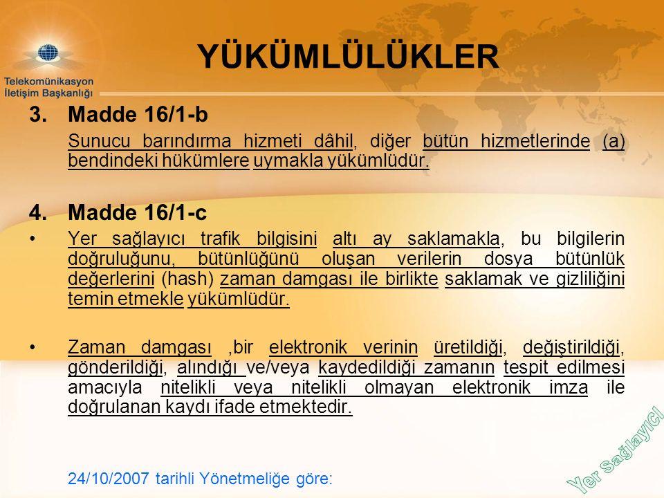 YÜKÜMLÜLÜKLER Madde 16/1-b Madde 16/1-c