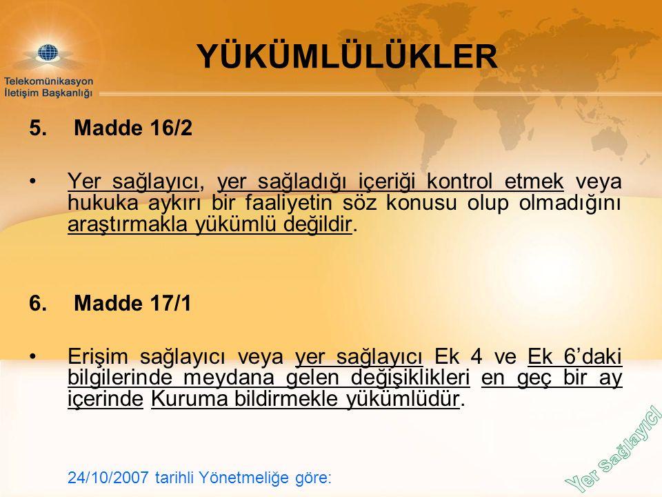 YÜKÜMLÜLÜKLER 5. Madde 16/2.