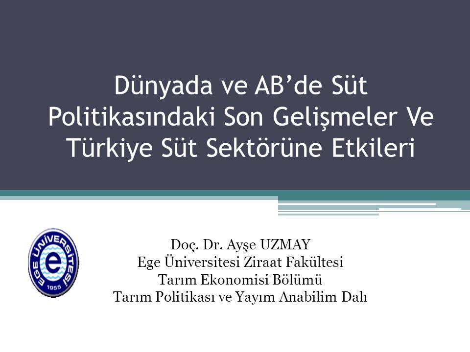 Dünyada ve AB'de Süt Politikasındaki Son Gelişmeler Ve Türkiye Süt Sektörüne Etkileri