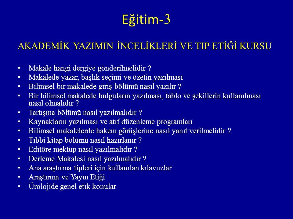 Eğitim-3 AKADEMİK YAZIMIN İNCELİKLERİ VE TIP ETİĞİ KURSU