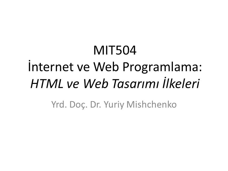 MIT504 İnternet ve Web Programlama: HTML ve Web Tasarımı İlkeleri