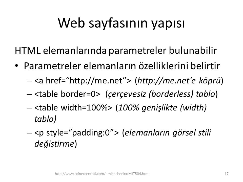 Web sayfasının yapısı HTML elemanlarında parametreler bulunabilir