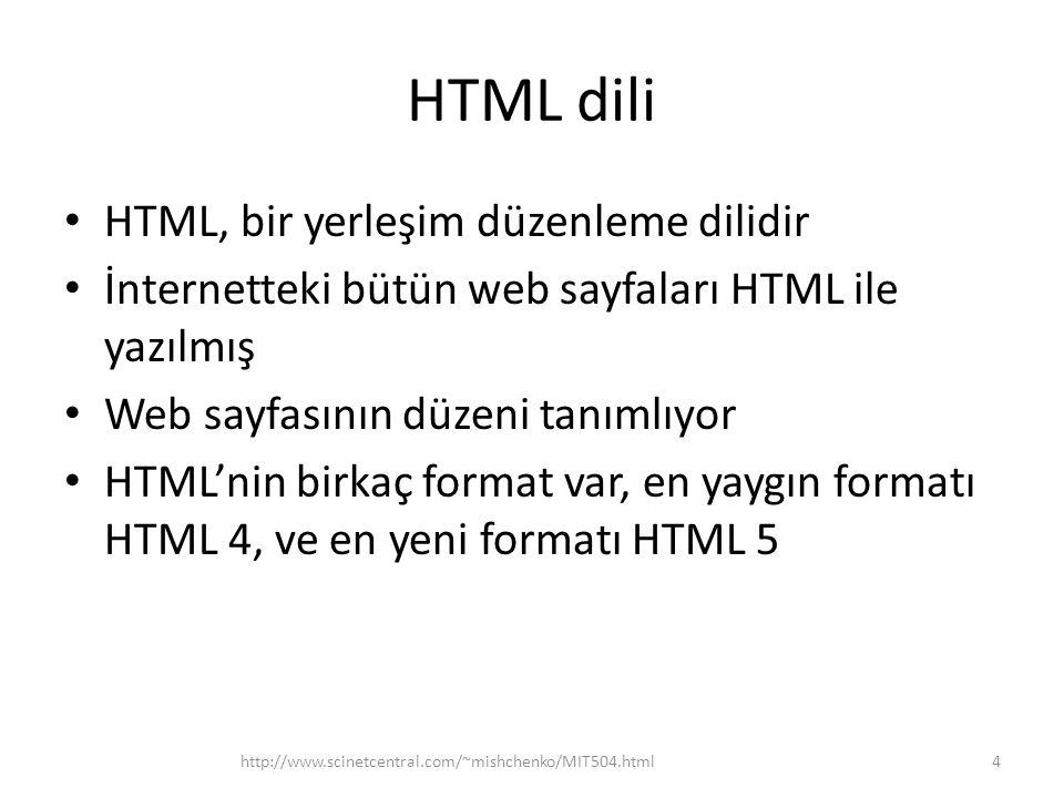 HTML dili HTML, bir yerleşim düzenleme dilidir