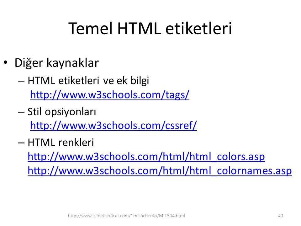 Temel HTML etiketleri Diğer kaynaklar