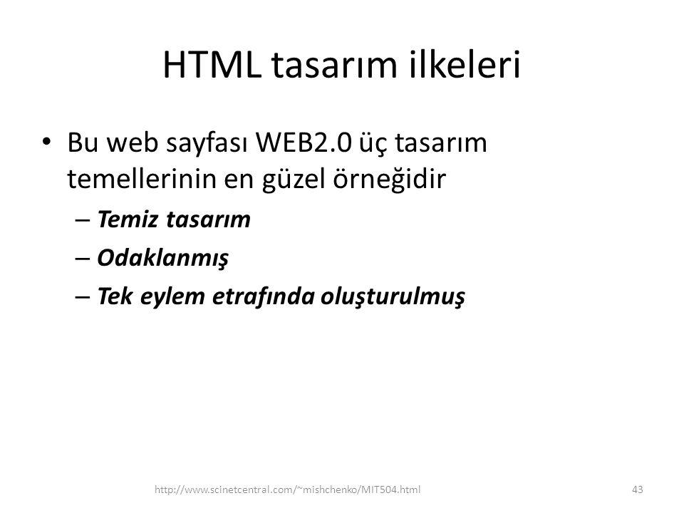 HTML tasarım ilkeleri Bu web sayfası WEB2.0 üç tasarım temellerinin en güzel örneğidir. Temiz tasarım.