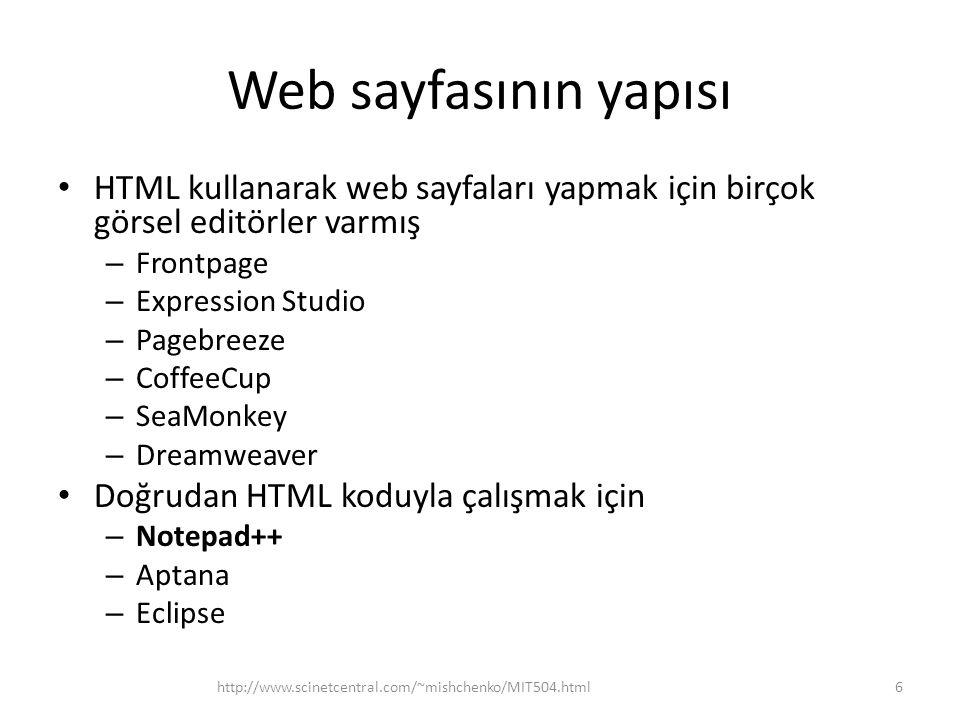 Web sayfasının yapısı HTML kullanarak web sayfaları yapmak için birçok görsel editörler varmış. Frontpage.