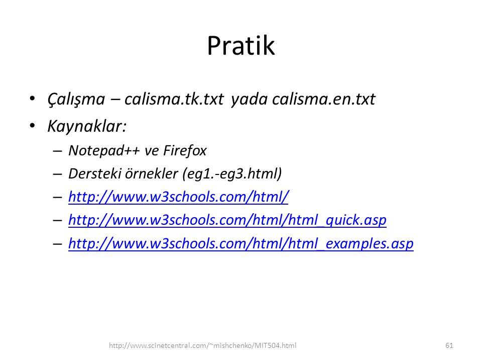 Pratik Çalışma – calisma.tk.txt yada calisma.en.txt Kaynaklar: