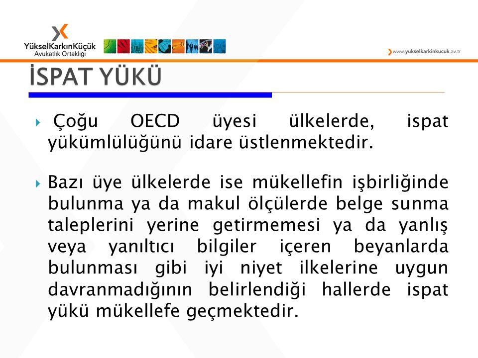 İSPAT YÜKÜ Çoğu OECD üyesi ülkelerde, ispat yükümlülüğünü idare üstlenmektedir.