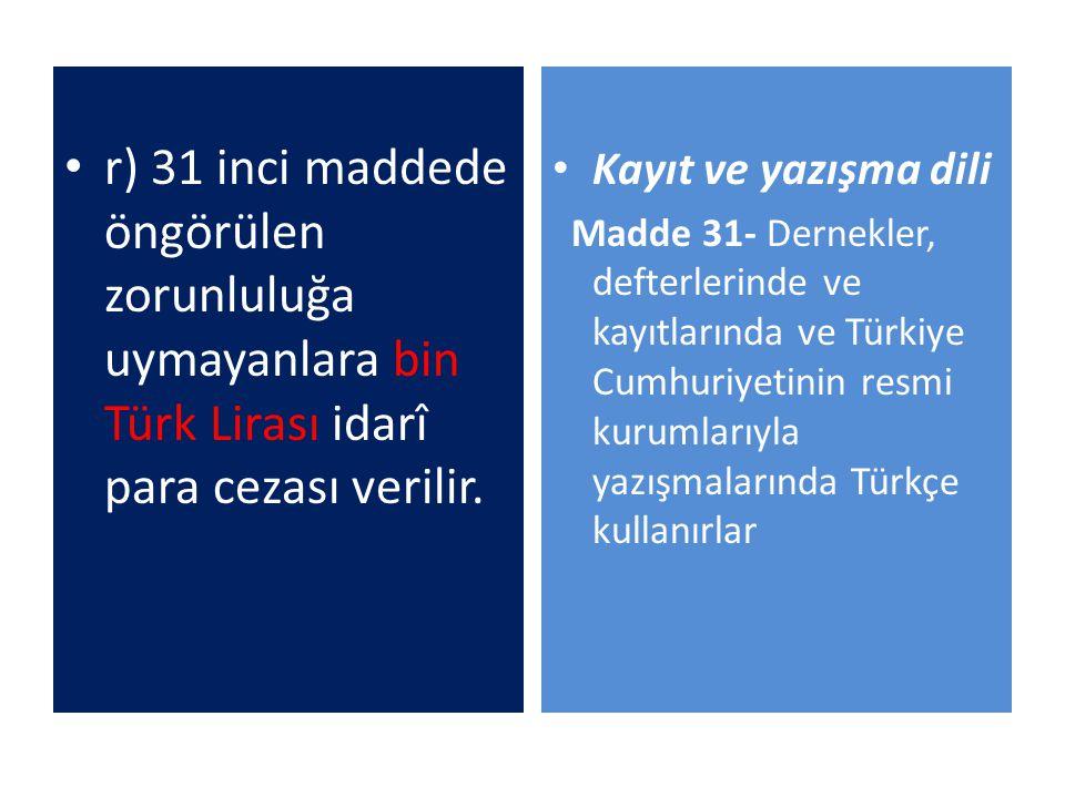 r) 31 inci maddede öngörülen zorunluluğa uymayanlara bin Türk Lirası idarî para cezası verilir.
