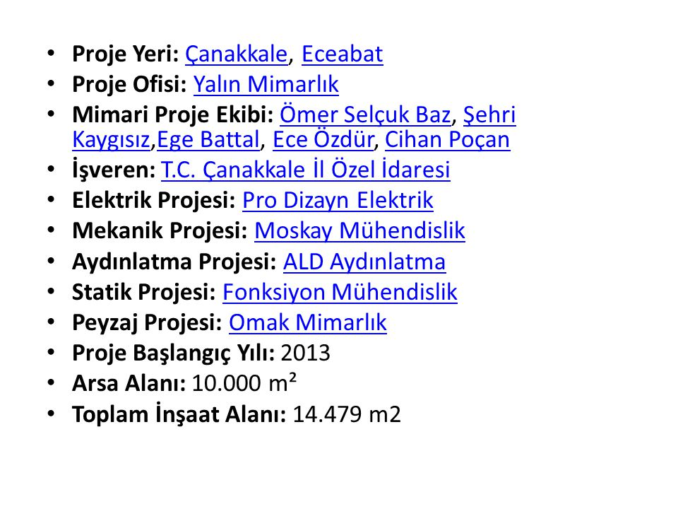 Proje Yeri: Çanakkale, Eceabat