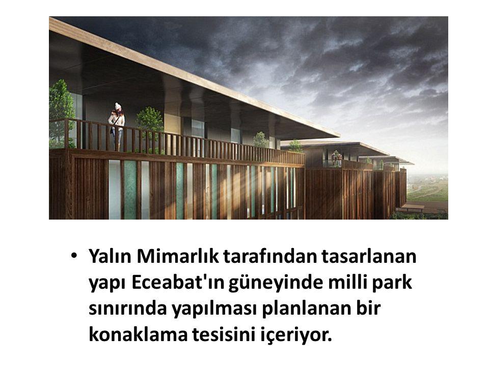 Yalın Mimarlık tarafından tasarlanan yapı Eceabat ın güneyinde milli park sınırında yapılması planlanan bir konaklama tesisini içeriyor.