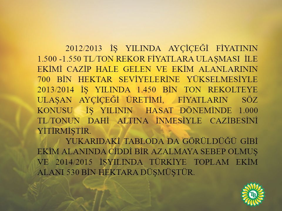 2012/2013 İŞ YILINDA AYÇİÇEĞİ FİYATININ 1. 500 -1
