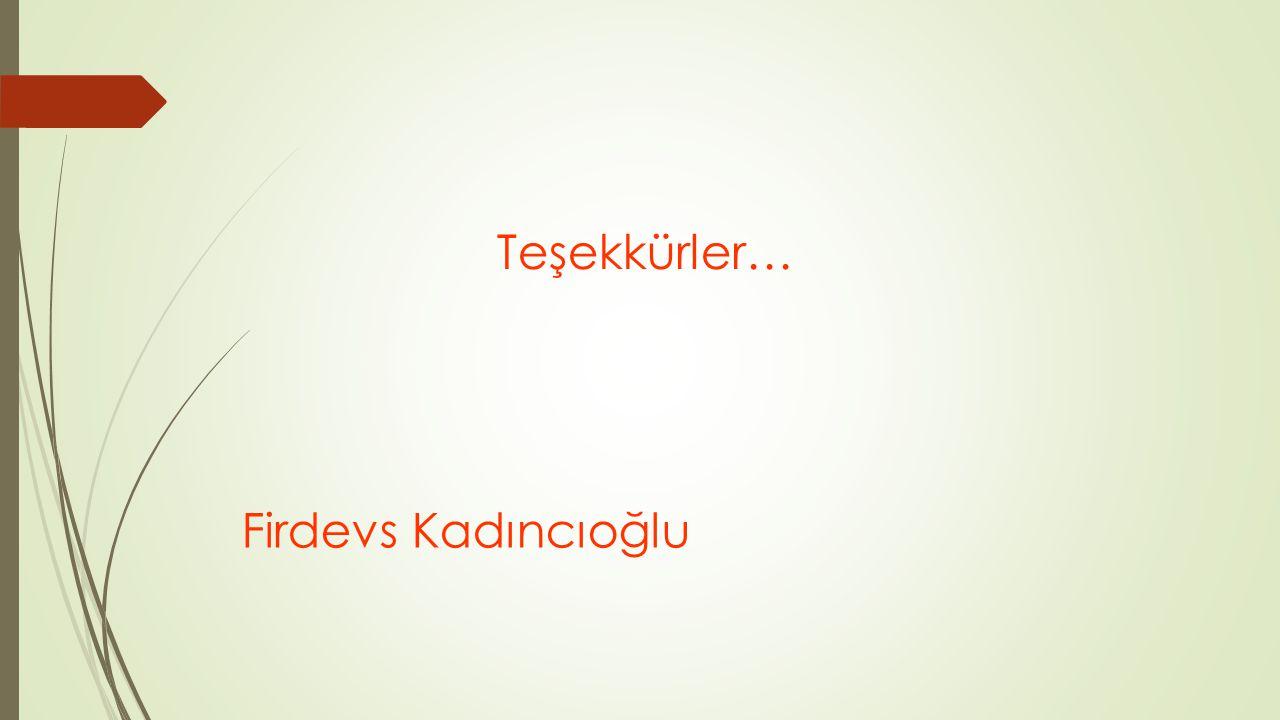 Teşekkürler… Firdevs Kadıncıoğlu