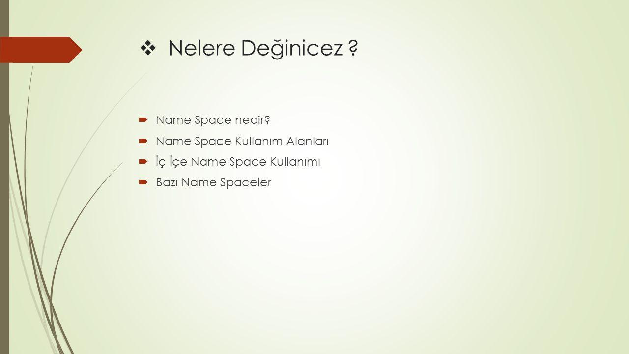 Nelere Değinicez Name Space nedir Name Space Kullanım Alanları