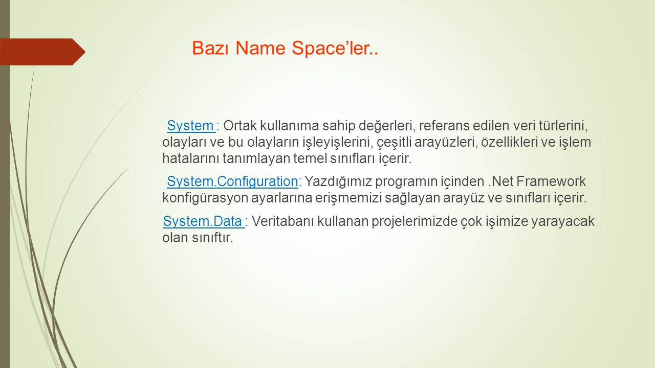 Bazı Name Space'ler..