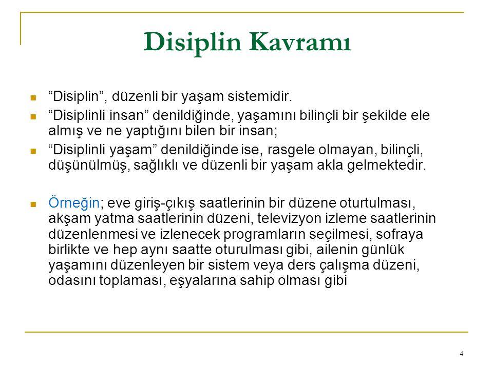 Disiplin Kavramı Disiplin , düzenli bir yaşam sistemidir.
