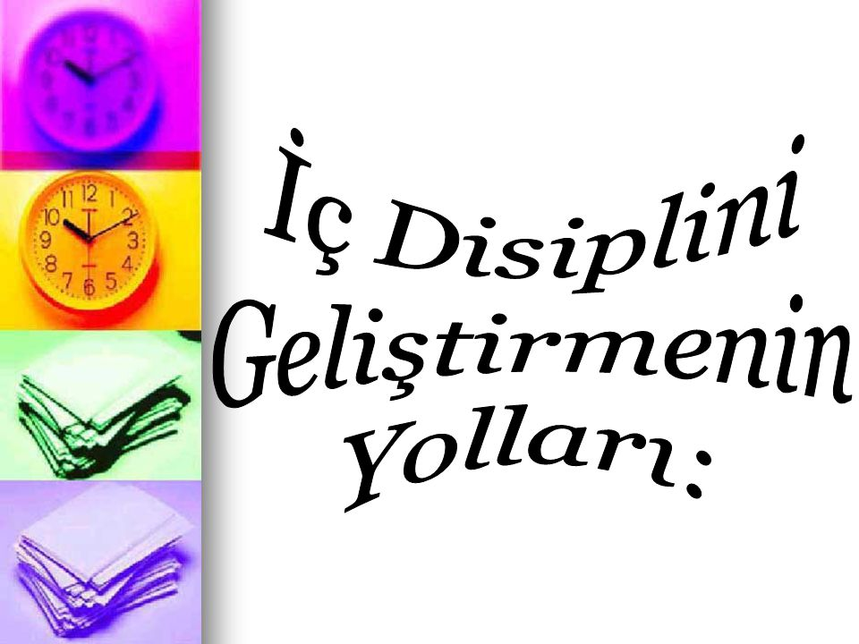 İç Disiplini Geliştirmenin Yolları: