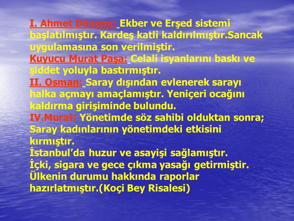 I. Ahmet Dönemi: Ekber ve Erşed sistemi başlatılmıştır