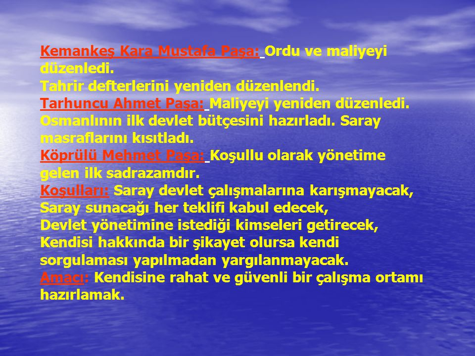 Kemankeş Kara Mustafa Paşa: Ordu ve maliyeyi düzenledi.