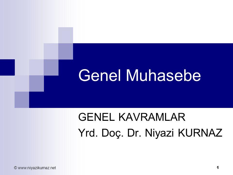 GENEL KAVRAMLAR Yrd. Doç. Dr. Niyazi KURNAZ