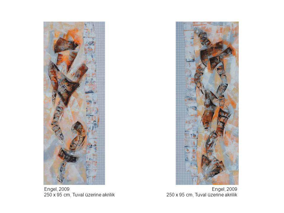 Engel, 2009 250 x 95 cm, Tuval üzerine akrilik Engel, 2009 250 x 95 cm, Tuval üzerine akrilik