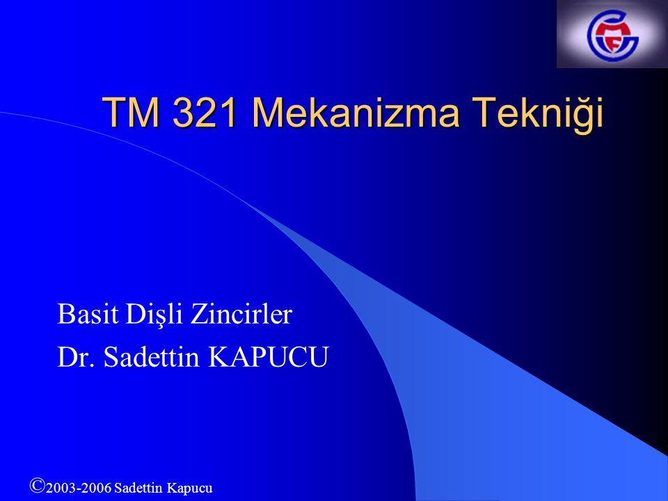 Basit Dişli Zincirler Dr. Sadettin KAPUCU