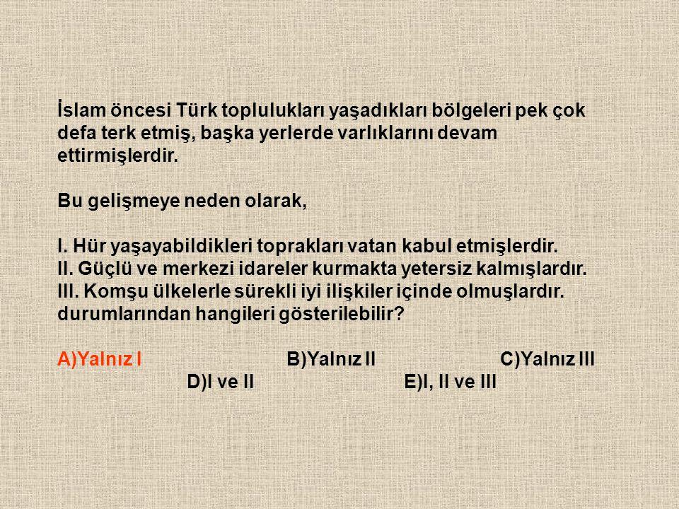 İslam öncesi Türk toplulukları yaşadıkları bölgeleri pek çok defa terk etmiş, başka yerlerde varlıklarını devam ettirmişlerdir.