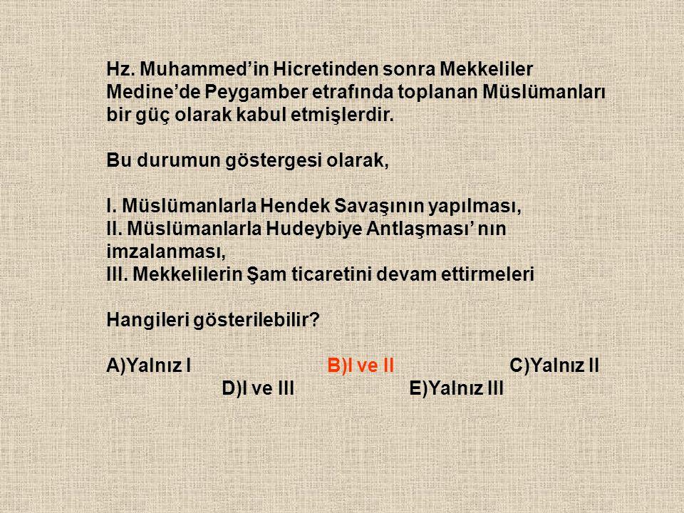 Hz. Muhammed'in Hicretinden sonra Mekkeliler Medine'de Peygamber etrafında toplanan Müslümanları bir güç olarak kabul etmişlerdir.