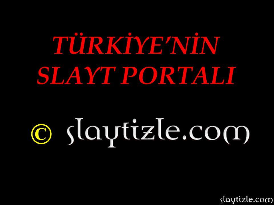 TÜRKİYE'NİN SLAYT PORTALI ©