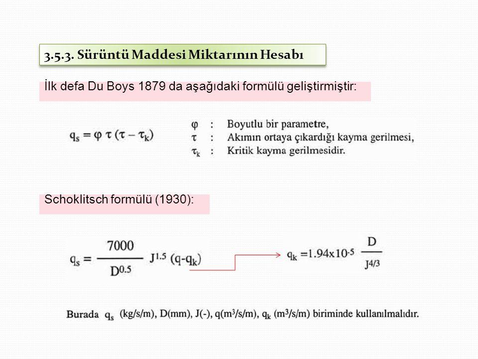 İlk defa Du Boys 1879 da aşağıdaki formülü geliştirmiştir: