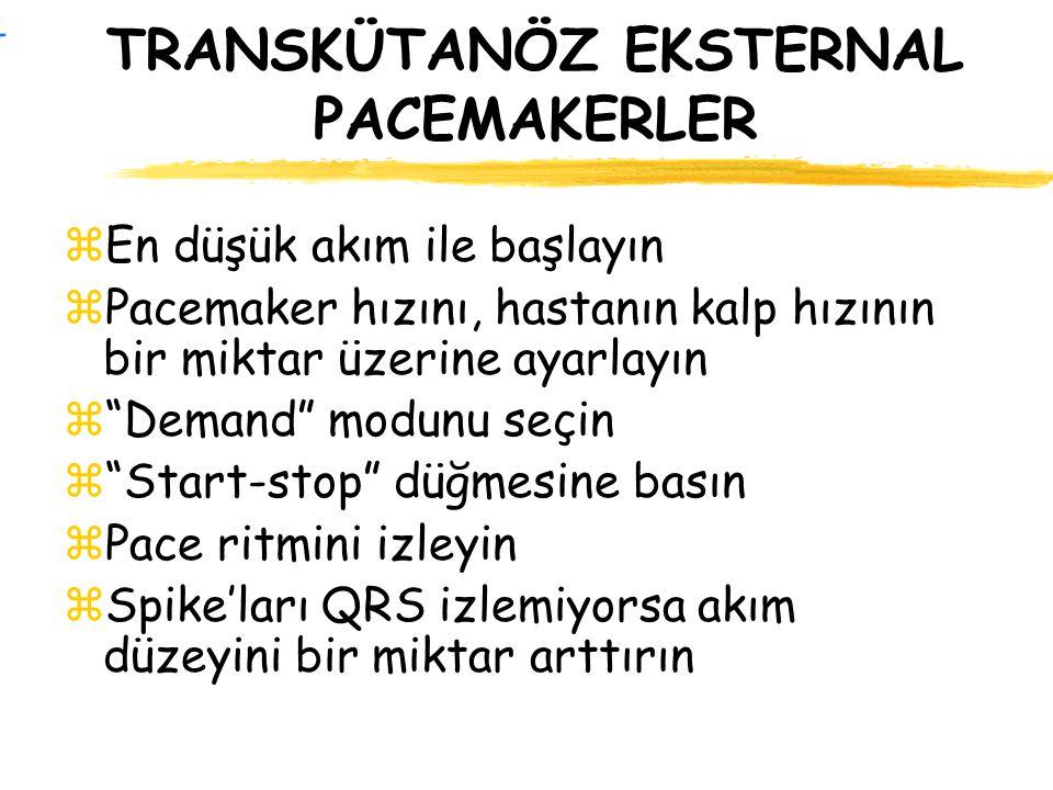 TRANSKÜTANÖZ EKSTERNAL PACEMAKERLER