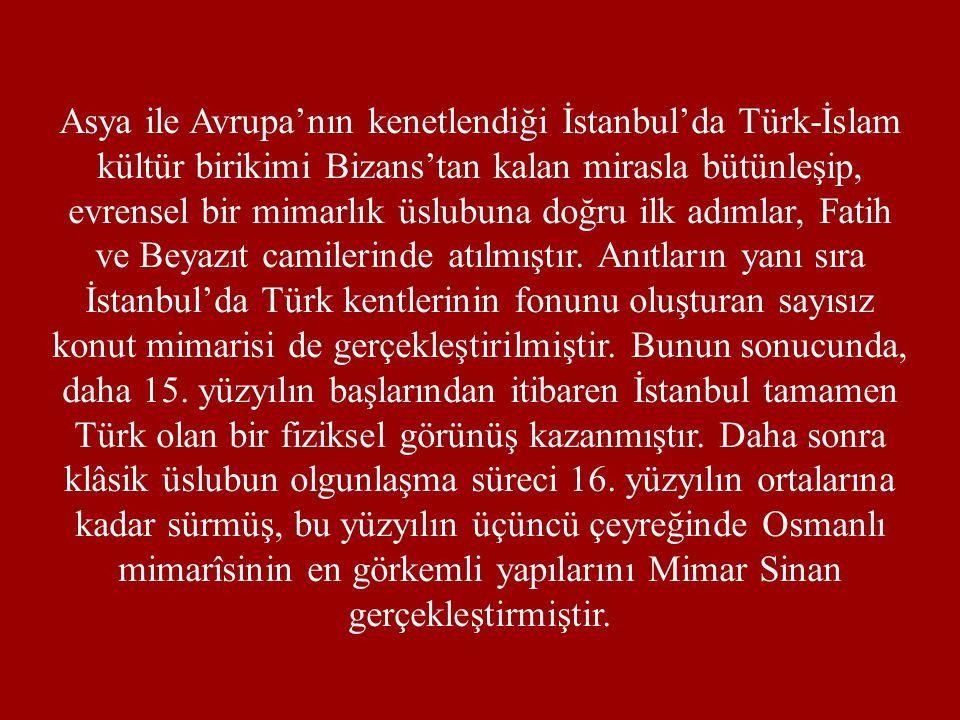 Asya ile Avrupa'nın kenetlendiği İstanbul'da Türk-İslam