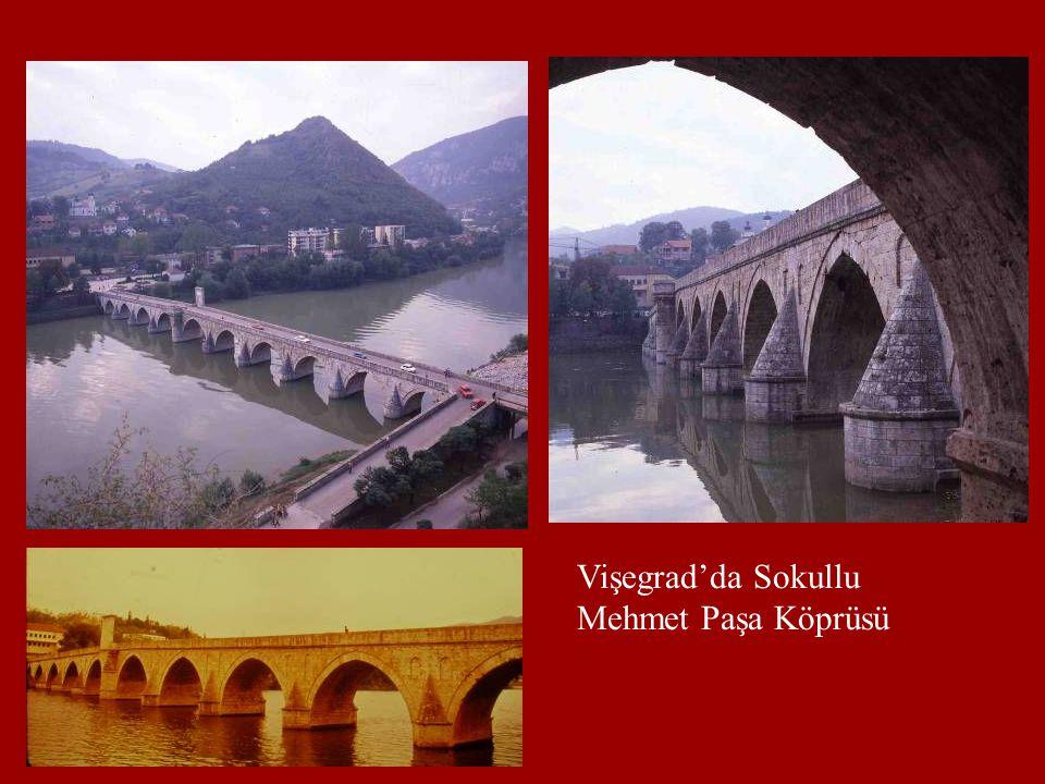 Vişegrad'da Sokullu Mehmet Paşa Köprüsü