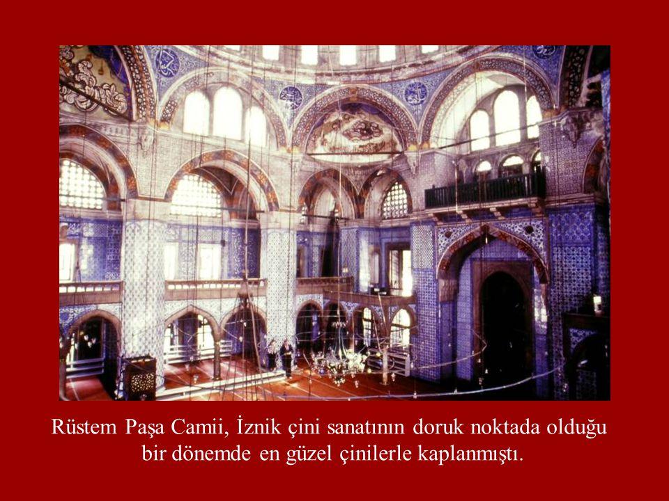 Rüstem Paşa Camii, İznik çini sanatının doruk noktada olduğu