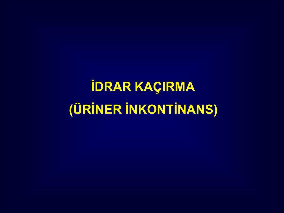 İDRAR KAÇIRMA (ÜRİNER İNKONTİNANS)