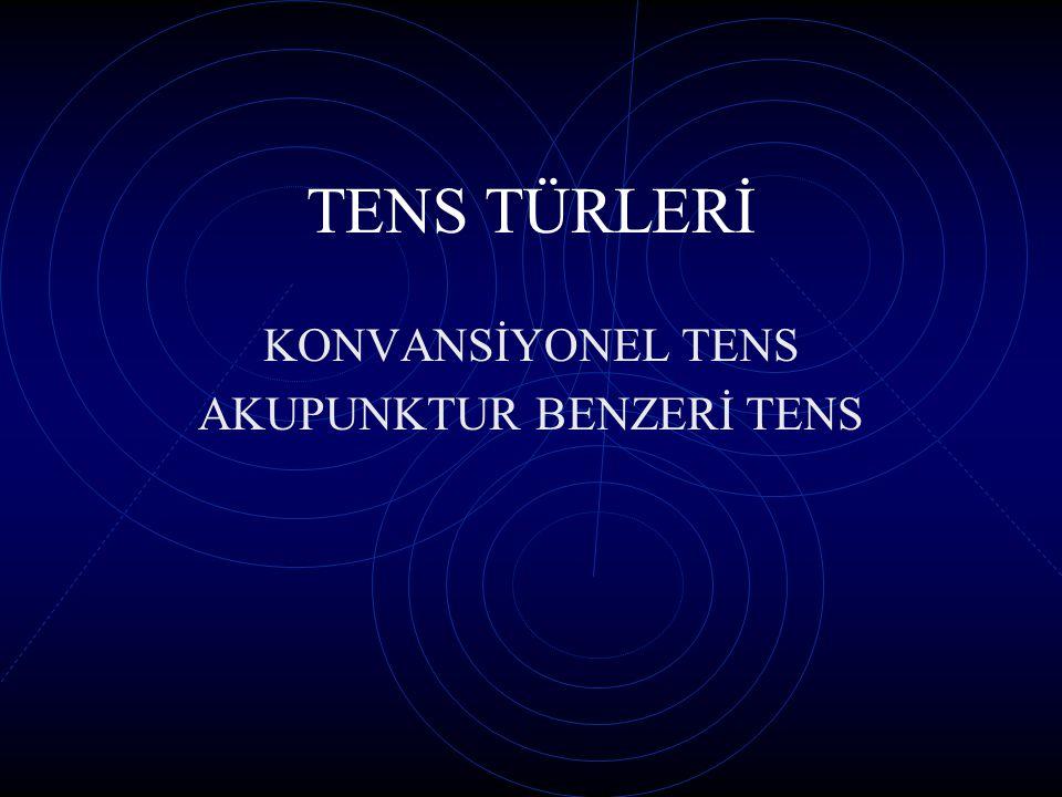 KONVANSİYONEL TENS AKUPUNKTUR BENZERİ TENS