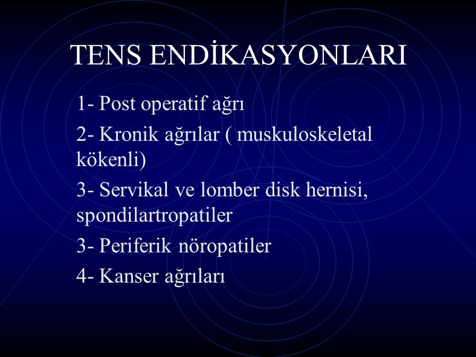 TENS ENDİKASYONLARI 1- Post operatif ağrı