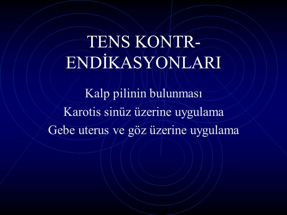 TENS KONTR-ENDİKASYONLARI