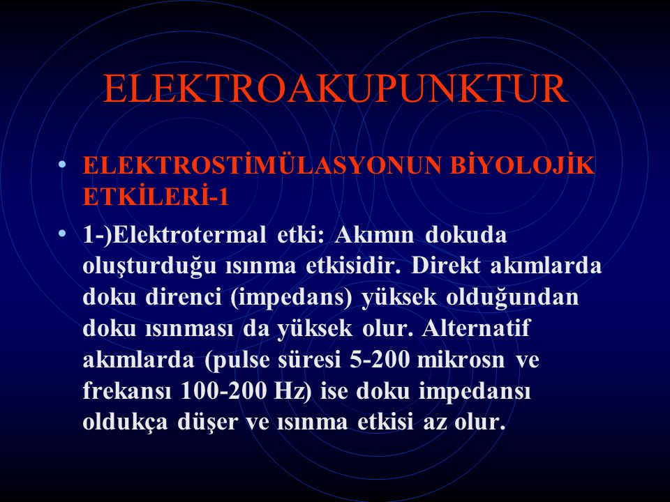 ELEKTROAKUPUNKTUR ELEKTROSTİMÜLASYONUN BİYOLOJİK ETKİLERİ-1