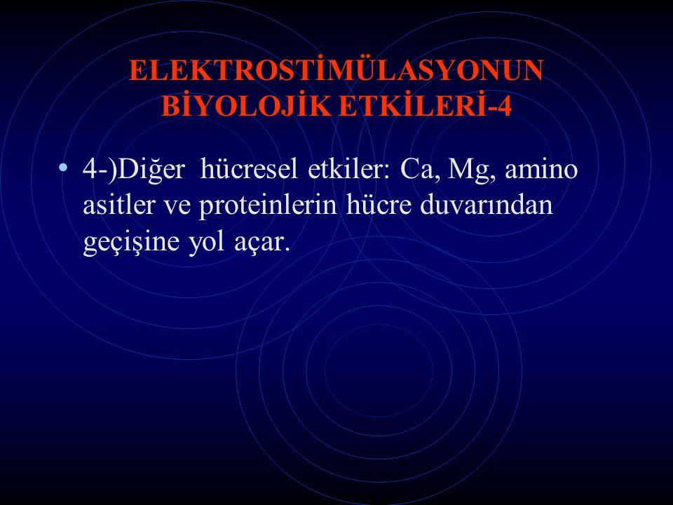 ELEKTROSTİMÜLASYONUN BİYOLOJİK ETKİLERİ-4