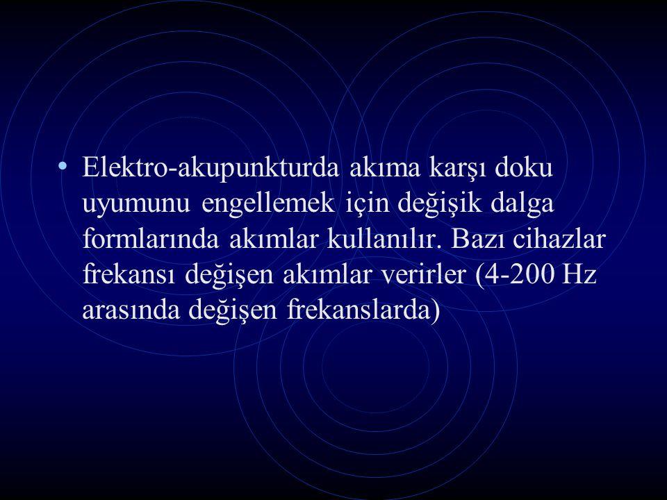 Elektro-akupunkturda akıma karşı doku uyumunu engellemek için değişik dalga formlarında akımlar kullanılır.