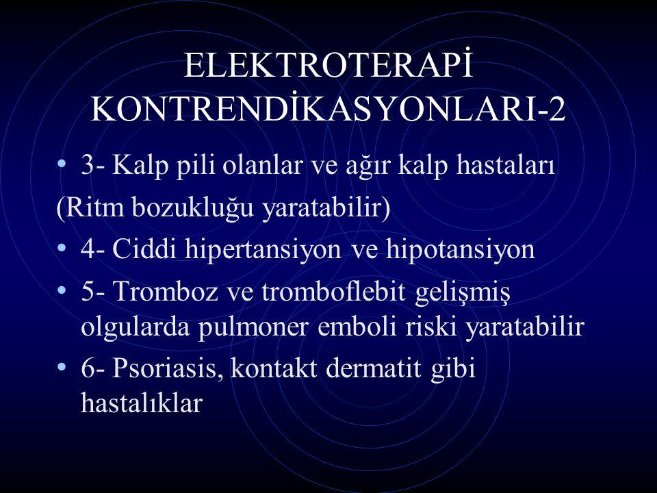 ELEKTROTERAPİ KONTRENDİKASYONLARI-2