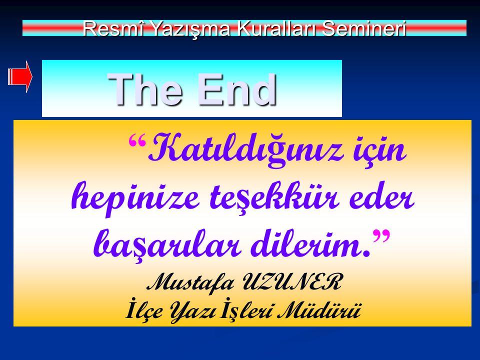 The End Mustafa UZUNER İlçe Yazı İşleri Müdürü