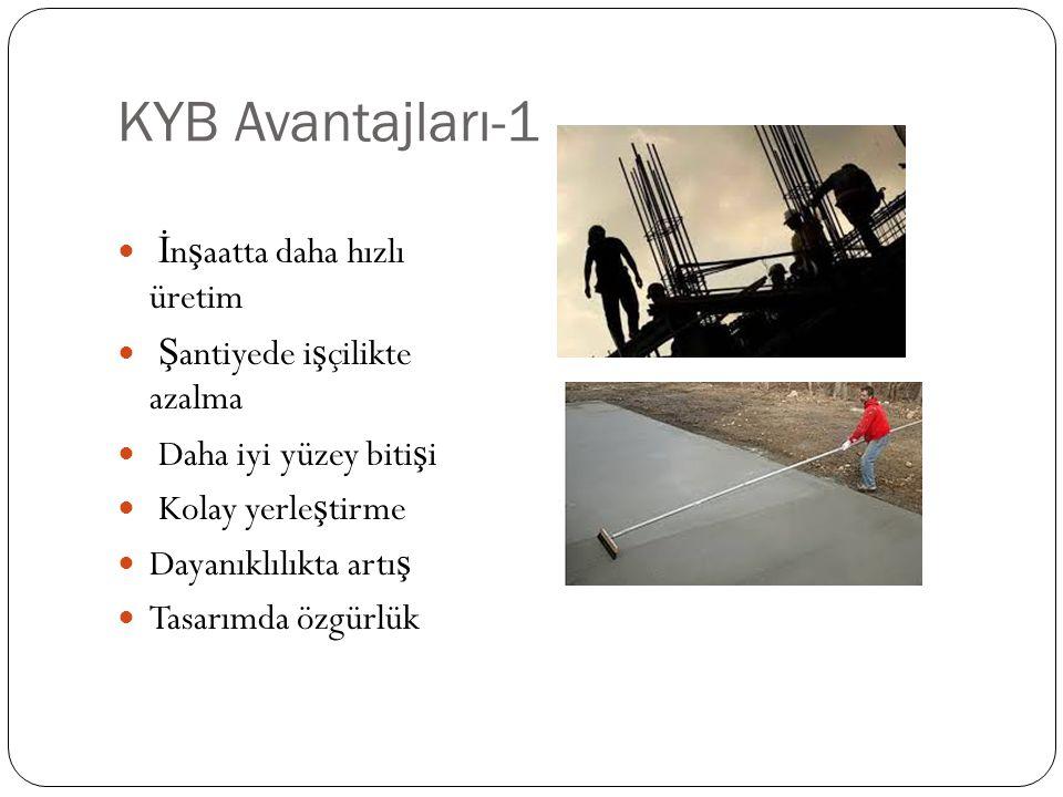 KYB Avantajları-1 İnşaatta daha hızlı üretim