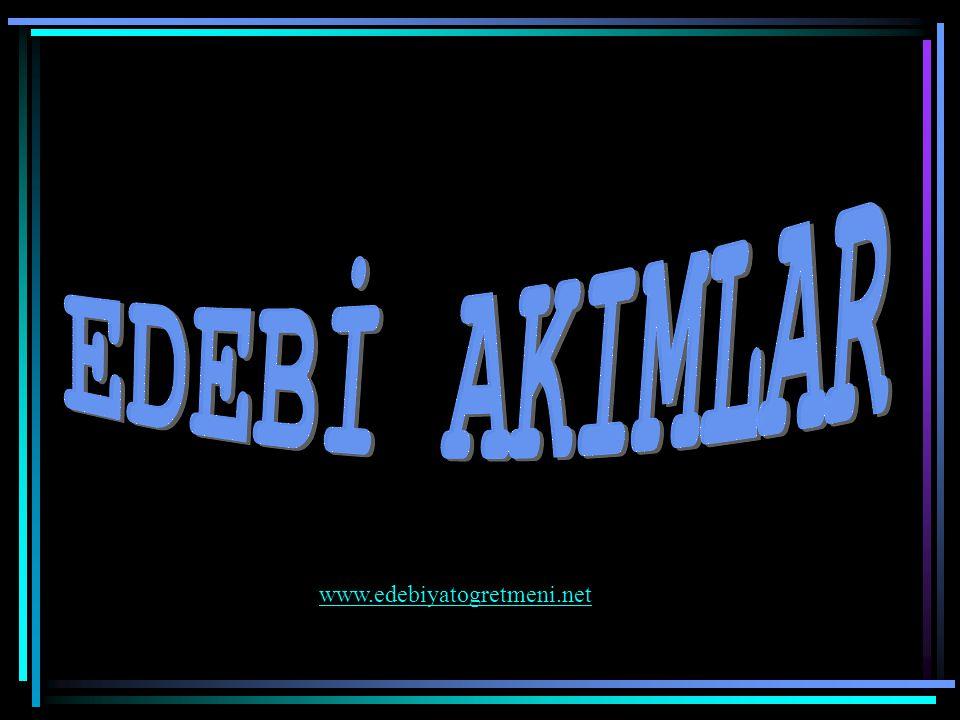 EDEBİ AKIMLAR www.edebiyatogretmeni.net