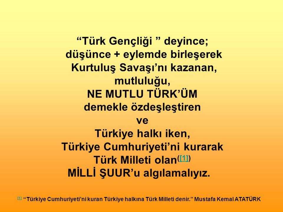 Türk Gençliği deyince; düşünce + eylemde birleşerek