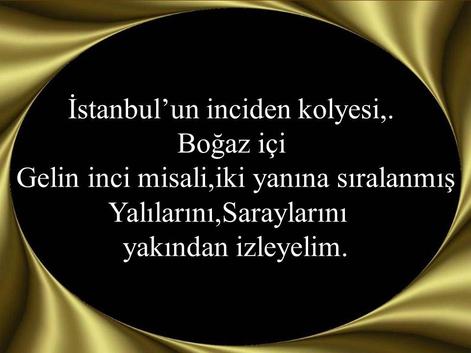 İstanbul'un inciden kolyesi,. Boğaz içi