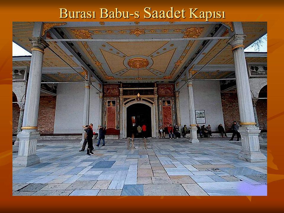 Burası Babu-s Saadet Kapısı