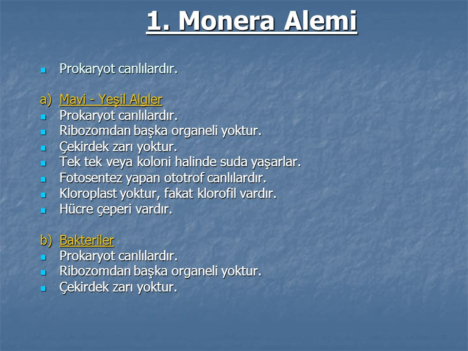 1. Monera Alemi Prokaryot canlılardır. a) Mavi - Yeşil Algler